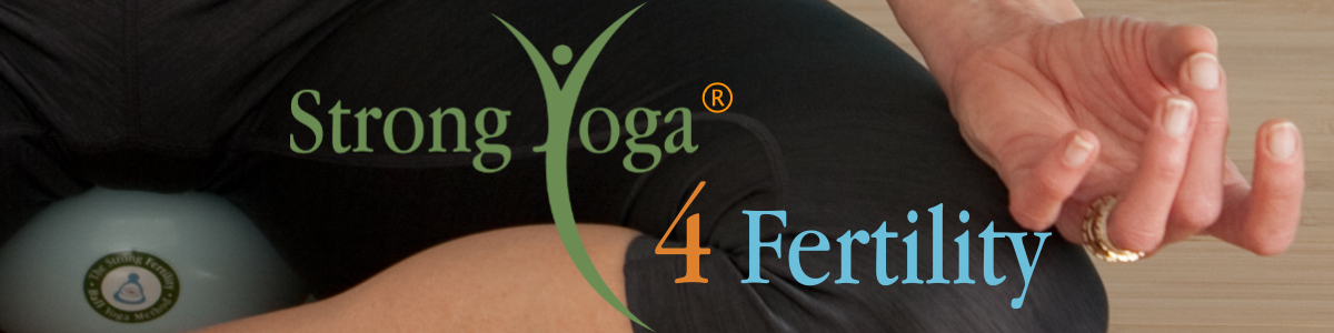Strong Yoga 4 Fertility